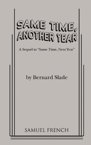 """Same Time, Another Year : A Sequel to """"Same Time, Next Year""""  1996 edition cover"""