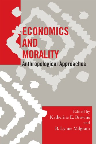 Economics and Morality Anthropological Approaches  2009 9780759112025 Front Cover