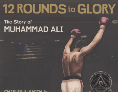 Twelve Rounds to Glory The Story of Muhammad Ali  2010 edition cover