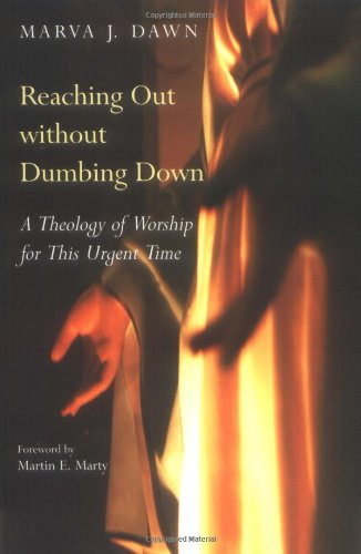 Reaching Out Without Dumbing Down A Theology of Worship for This Urgent Time  1995 edition cover