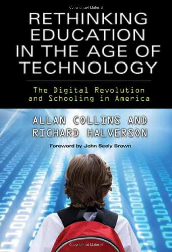 Rethinking Education in the Age of Technology The Digital Revolution and Schooling in America  2009 edition cover