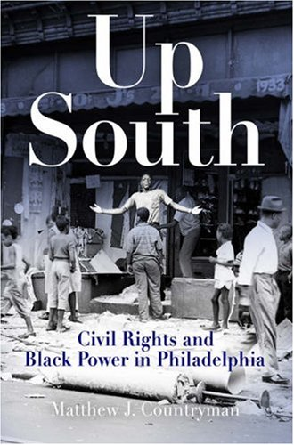 Up South Civil Rights and Black Power in Philadelphia  2006 edition cover