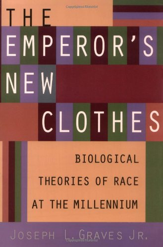 Emperor's New Clothes Biological Theories of Race at the Millennium  2003 edition cover