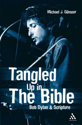 Tangled up in the Bible Bob Dylan and Scripture  2004 edition cover