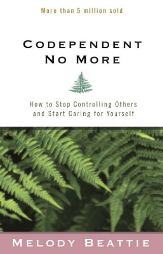 Codependent No More How to Stop Controlling Others and Start Caring for Yourself 2nd 1986 9780894864025 Front Cover