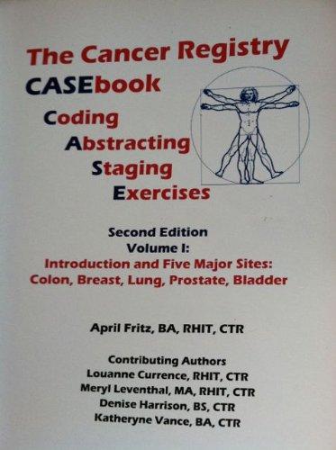 CANCER REGISTRY CASEBOOK,VOLUME 1       N/A 9780982198025 Front Cover