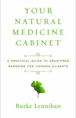 Your Natural Medicine Cabinet A Practical Guide to Drug-Free Remedies for Common Ailments  2012 edition cover