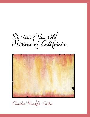 Stories of the Old Missions of Californi N/A 9781113854025 Front Cover