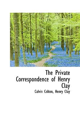 Private Correspondence of Henry Clay N/A 9781115368025 Front Cover