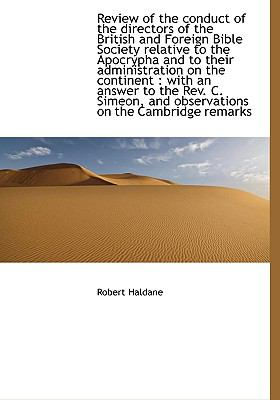 Review of the Conduct of the Directors of the British and Foreign Bible Society Relative to the Apoc  N/A 9781115397025 Front Cover