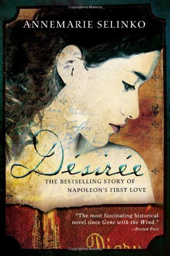 Desire The Bestselling Story of Napoleon's First Love  2010 9781402244025 Front Cover