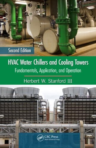 HVAC Water Chillers and Cooling Towers Fundamentals, Application, and Operation 2nd 2012 (Revised) edition cover