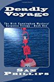 Deadly Voyage The Rick Cunningham Mystery/Suspense Trilogy - Book One N/A 9781492216025 Front Cover