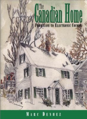 Canadian Home From Cave to Electronic Cocoon  1994 9781550022025 Front Cover
