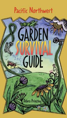 Pacific Northwest Garden Survival Guide   2004 9781555915025 Front Cover