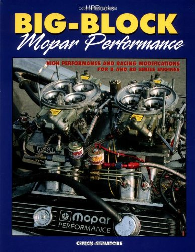 Big-Block Mopar Performance High Performance and Racing Modifications for B and RB Series Engines  1999 9781557883025 Front Cover