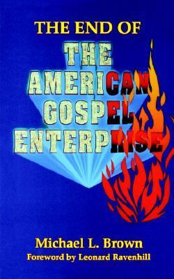 End of the American Gospel Enterprise Revised 9781560430025 Front Cover