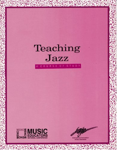 Teaching Jazz A Course of Study  2007 edition cover