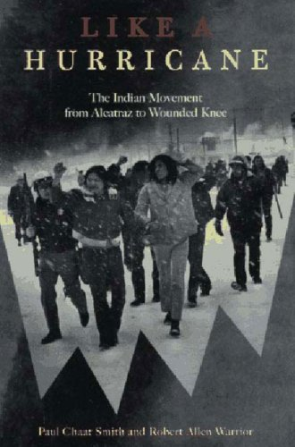 Like a Hurricane The Indian Movement from Alcatraz to Wounded Knee N/A 9781565844025 Front Cover