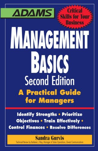 Management Basics A Practical Guide for Managers - Identify Strenghts, Prioritize Objectives, Train Effectively, Control Finances, Resolve Differences 2nd 2007 9781598697025 Front Cover