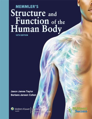 Memmler's Structure and Function of the Human Body  10th 2012 (Revised) 9781609139025 Front Cover