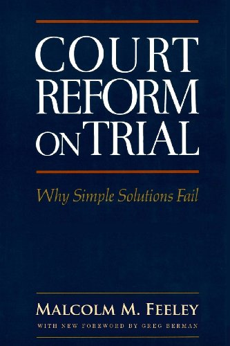 Court Reform on Trial Why Simple Solutions Fail  2013 edition cover