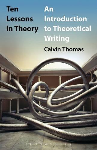 Ten Lessons in Theory An Introduction to Theoretical Writing  2013 edition cover