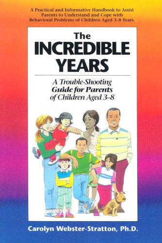 Incredible Years A Trouble-shooting Guide for Parents of Children Aged 3 - 8 N/A edition cover
