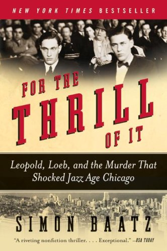 For the Thrill of It Leopold, Loeb, and the Murder That Shocked Jazz Age Chicago N/A edition cover