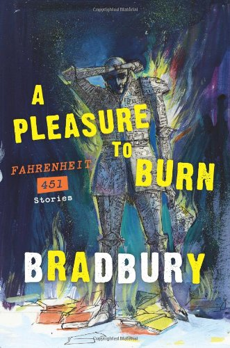 Pleasure to Burn Fahrenheit 451 Stories N/A 9780062071026 Front Cover