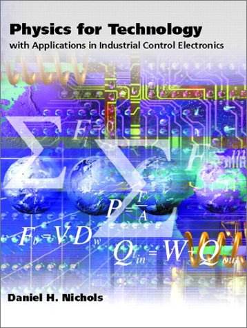Physics for Technology With Applications in Industrial Control Electronics  2002 9780130266026 Front Cover