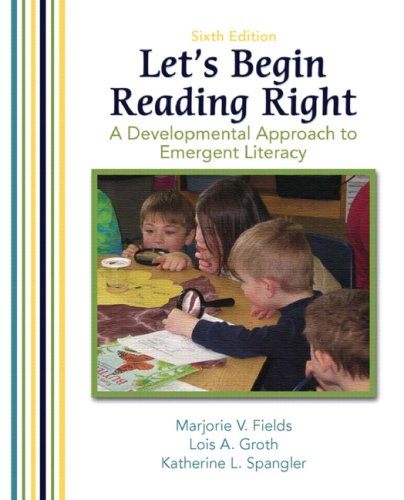 Let's Begin Reading Right A Developmental Approach to Emergent Literacy 6th 2008 edition cover