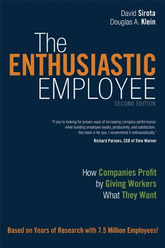 Enthusiastic Employee How Companies Profit by Giving Workers What They Want 2nd 2014 9780133249026 Front Cover