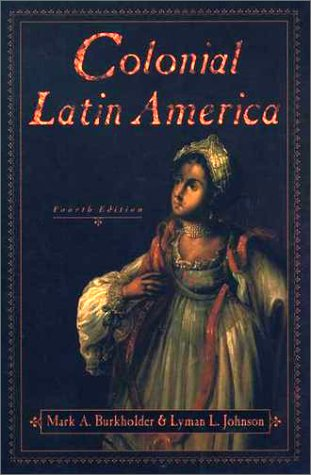 Colonial Latin America  4th 2001 (Revised) 9780195137026 Front Cover