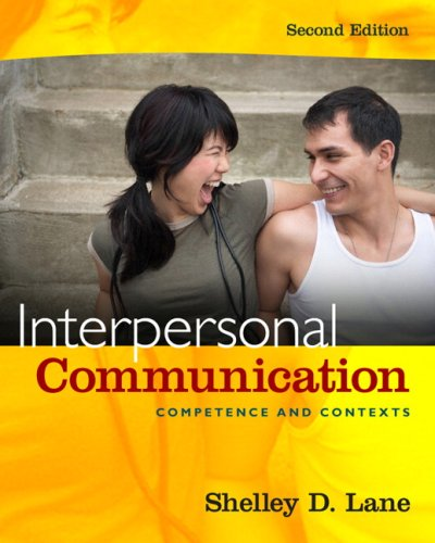 Interpersonal Communication Competence and Contexts 2nd 2010 (Revised) edition cover