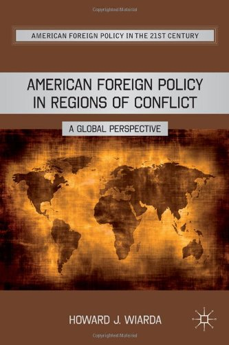 American Foreign Policy in Regions of Conflict A Global Perspective  2011 9780230115026 Front Cover