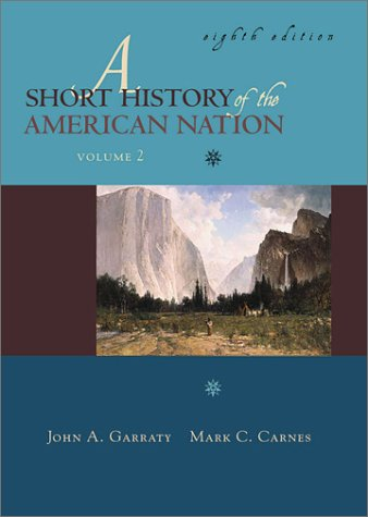 Short History of the American Nation Since 1865 8th 2001 9780321071026 Front Cover
