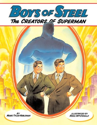 Boys of Steel The Creators of Superman  2008 9780375838026 Front Cover
