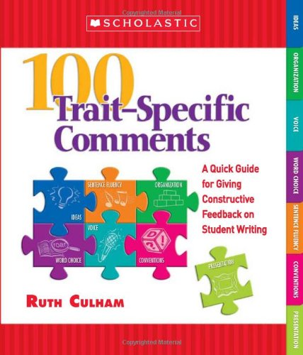 100 Trait-Specific Comments A Quick Guide for Giving Constructive Feedback on Student Writing  2006 9780439796026 Front Cover