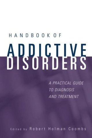 Handbook of Addictive Disorders A Practical Guide to Diagnosis and Treatment  2004 edition cover