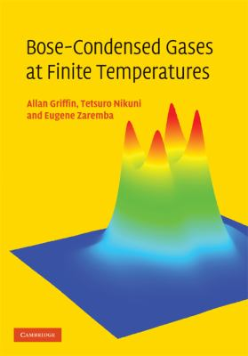 Bose-Condensed Gases at Finite Temperatures   2008 9780521837026 Front Cover