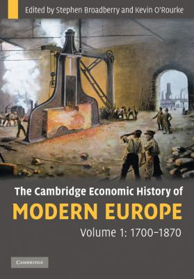 Cambridge Economic History of Modern Europe, 1700-1870   2010 9780521882026 Front Cover