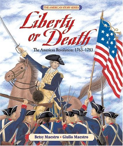 Liberty or Death The American Revolution: 1763-1783  2002 edition cover