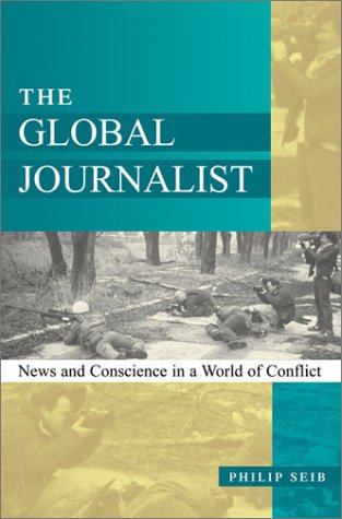 Global Journalist News and Conscience in a World of Conflict  2002 edition cover