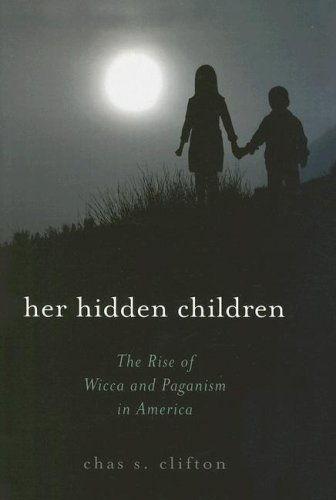 Her Hidden Children The Rise of Wicca and Paganism in America  2006 edition cover