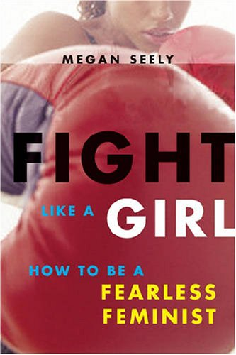 Fight Like a Girl How to Be a Fearless Feminist  2006 edition cover