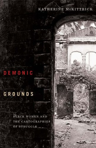 Demonic Grounds Black Women and the Cartographies of Struggle  2006 edition cover