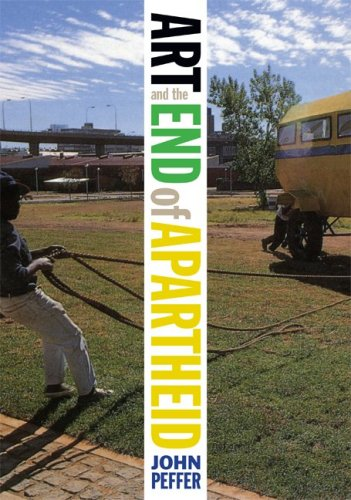Art and the End of Apartheid   2009 9780816650026 Front Cover