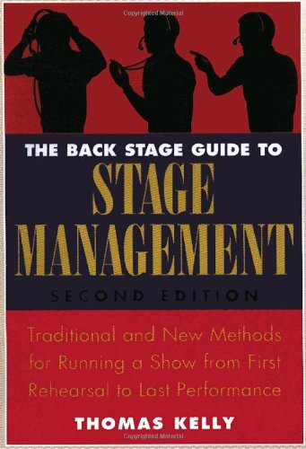 Back Stage Guide to Stage Management, 3rd Edition Traditional and New Methods for Running a Show from First Rehearsal to Last Performance 3rd 2011 (Revised) 9780823098026 Front Cover