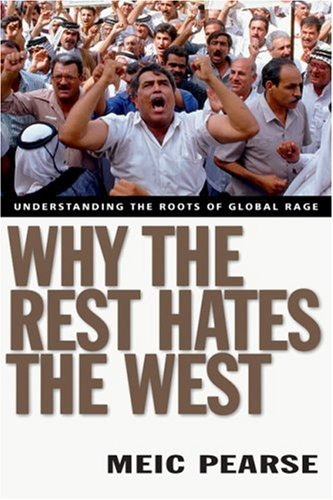 Why the Rest Hates the West Understanding the Roots of Global Rage  2004 edition cover